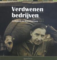 Verdwenen bedrijven in Nijkerk en Nijkerkerveen deel 2-Raymond Beekman