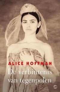 De verbintenis van tegenpolen-Alice Hoffman