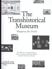 The transhistorical museum-Ann Demeester, Bice Curiger, Eva Wittocx, Mieke Bal