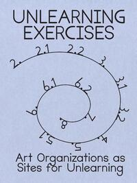 Unlearning excercises-Andrea Philiips, Annette Krauss, Binna Choi