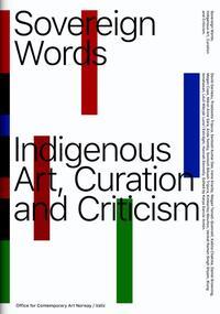 Sovereign Words-David Garneau, Katya García-Antón, Prashanta Tripura, Santosh Kumar Das
