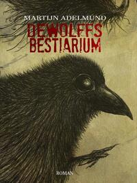 DeWolffs bestiarium-Martijn Adelmund