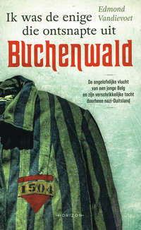Ik was de enige die ontsnapte uit Buchenwald-Edmond Vandievoet