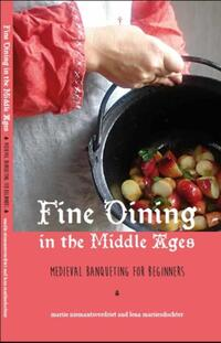 Fine dining in the Middle Ages-Lena Mariiesdochter, Mariie Niemantsverdriet
