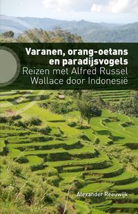 Varanen, orang-oetans en paradijsvogels-Alexander Reeuwijk-eBook