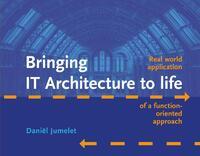 Bringing IT Architecture to life-Daniël Jumelet