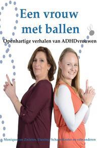Een vrouw met ballen-Danitsja Scharn-Koster, Monique van Zwieten