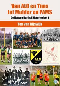 Van ALO en Tims tot Mulder en PAMS-Ton van Rijswijk