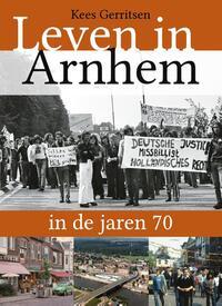 Leven in Arnhem in de jaren 70-Kees Gerritsen