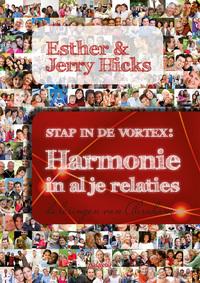 Stap in de Vortex - Harmonie in al je relaties-Esther Hicks, Jerry Hicks-eBook