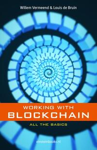 Working with Blockchain-Louis de Bruin, Willem Vermeend