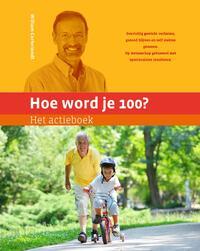 Hoe word je 100? Het Actieboek-William Cortvriendt-eBook