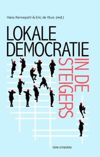 Lokale democratie in de steigers-Alexander Rinnooy Kan, Maarten Allers, Marcel Boogers, Peter van Lieshout
