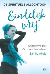 Eindelijk vrij-Samira Ahale-eBook