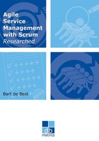 Agile service management with scrum researched-Bart de Best
