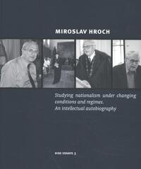Studying nationalism under changing conditions and regimes-Miroslav Hroch