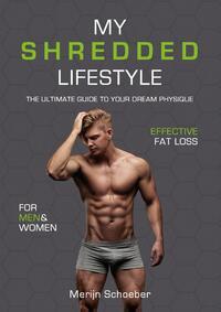 My shredded lifestyle-Merijn Schoeber, Rowan van der Voort, Sander Roex