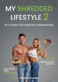 My Shredded Lifestyle 2-Merijn Schoeber, Rowan van der Voort, Sander Roex