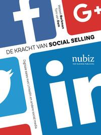 De kracht van social selling-Toni van Dam, Wessel Berkman