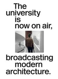 The university is now on air, broadcasting modern architecture-Joaquim Moreno