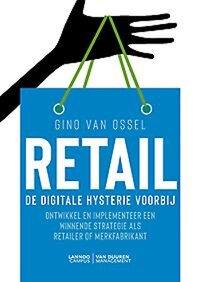 Retail - De digitale hysterie voorbij-Gino van Ossel