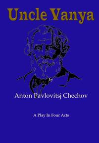 Uncle Vanya-Anton Pavlovitsj Chechov