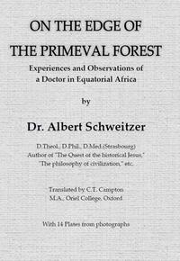 On the edge of the primeval forest-Albert Schweitzer