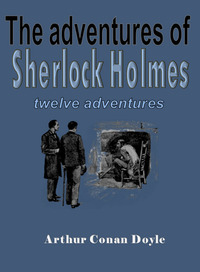 The adventures of Sherlock Holmes-Sir Arthur Conan Doyle