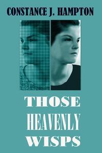 Those Heavenly Wisps-Constance J. Hampton-eBook