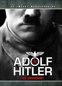 Adolf Hilter: De Opkomst-Felix West