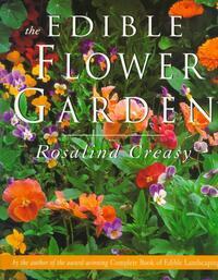 The Edible Flower Garden-Rosalind Creasy