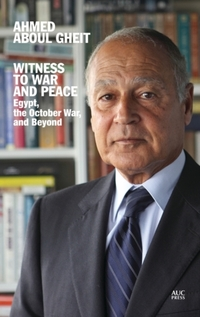 Witness to War and Peace-Ahmed Aboul Gheit