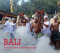Bali, Ancient Rites in the Digital Age-Diana Darling