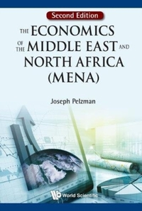 Economics of the Middle East and North Africa, the (Mena) (Second Edition)-Joseph Pelzman