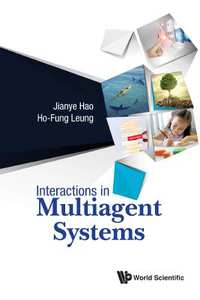 Interactions in Multiagent Systems-Ho-Fung Leung, Jianye Hao