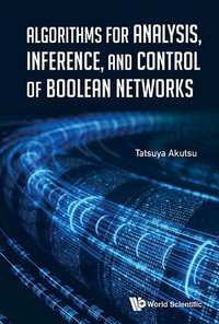 Algorithms for Analysis, Inference, and Control of Boolean Networks-Tatsuya Akutsu