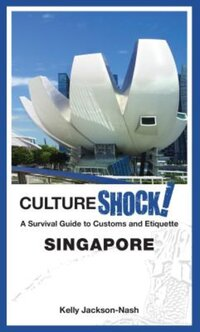 Cultureshock! Singapore-Kelly Jackson-Nash