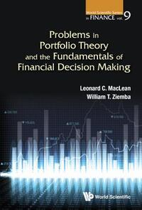 Problems in Portfolio Theory and the Fundamentals of Financial Decision Making-William T. Ziemba