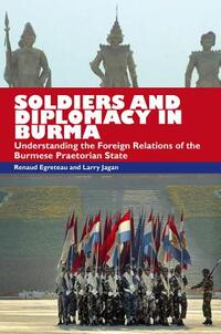 Soldiers and Diplomacy in Burma-