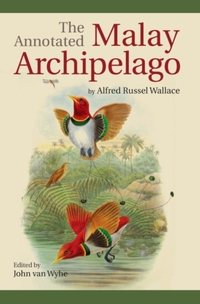 The Annotated Malay Archipelago by Alfred Russel Wallace-