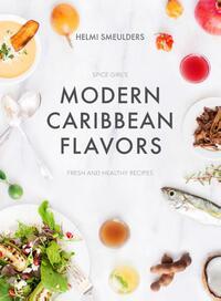 Modern Caribbean Flavors-Helmi Smeulders