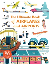 Ultimate Book of Airplanes and Airports-Sophie Bordet-Petillon